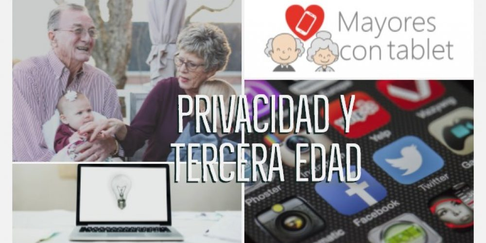 Nueve puntos sobre privacidad que los mayores debemos tener en cuenta